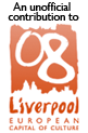 An unofficial contribution to Liverpool 08: European Capital of Culture